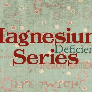 Magnesium-Deficiency-Series
