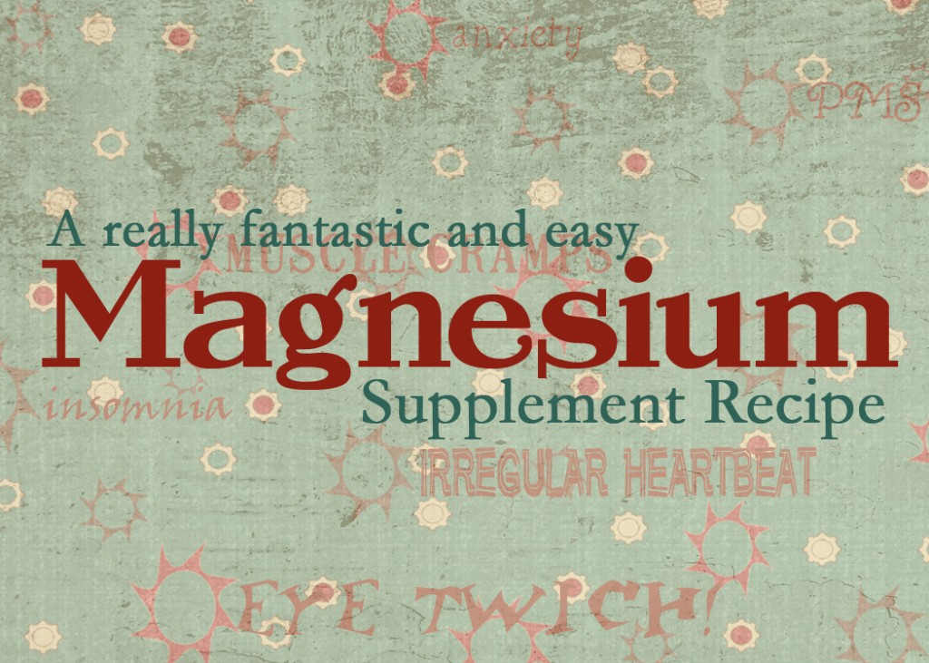 Magnesium Supplements: a Great DIY Recipe