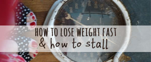 Want to lose weight fast and avoid the stalls? Read this now!