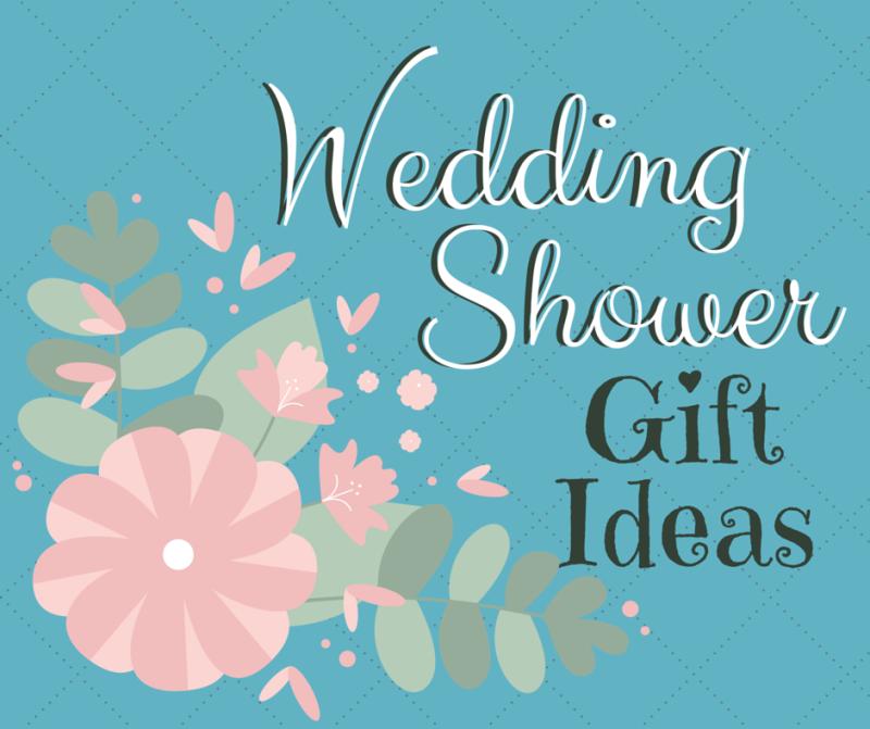 Wedding Shower Gift Ideas