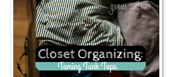 Closet Organizing: Tank Tops