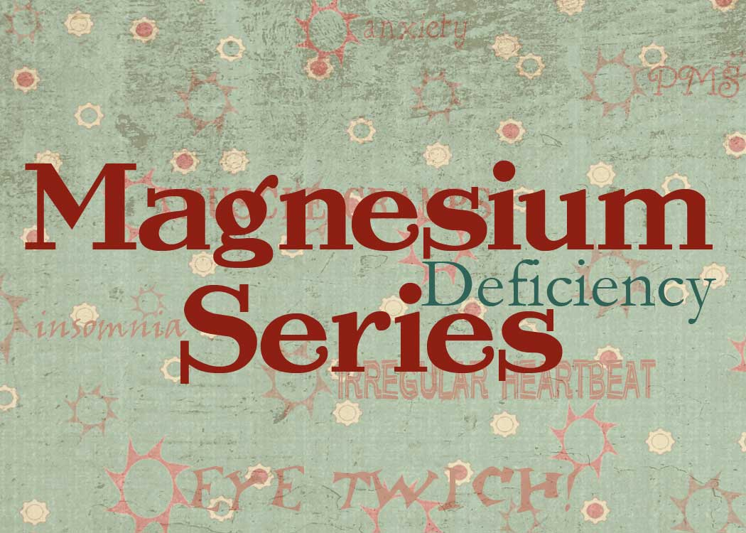 Magnesium-Deficiency-Series